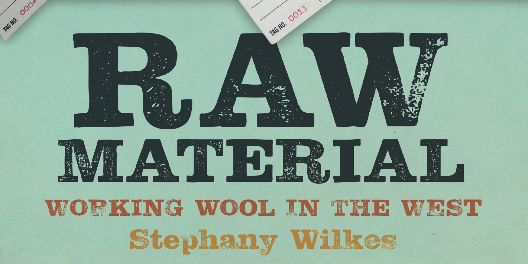 """RAW MATERIAL-Working Wool In The West"" With Stephany Wilkes"