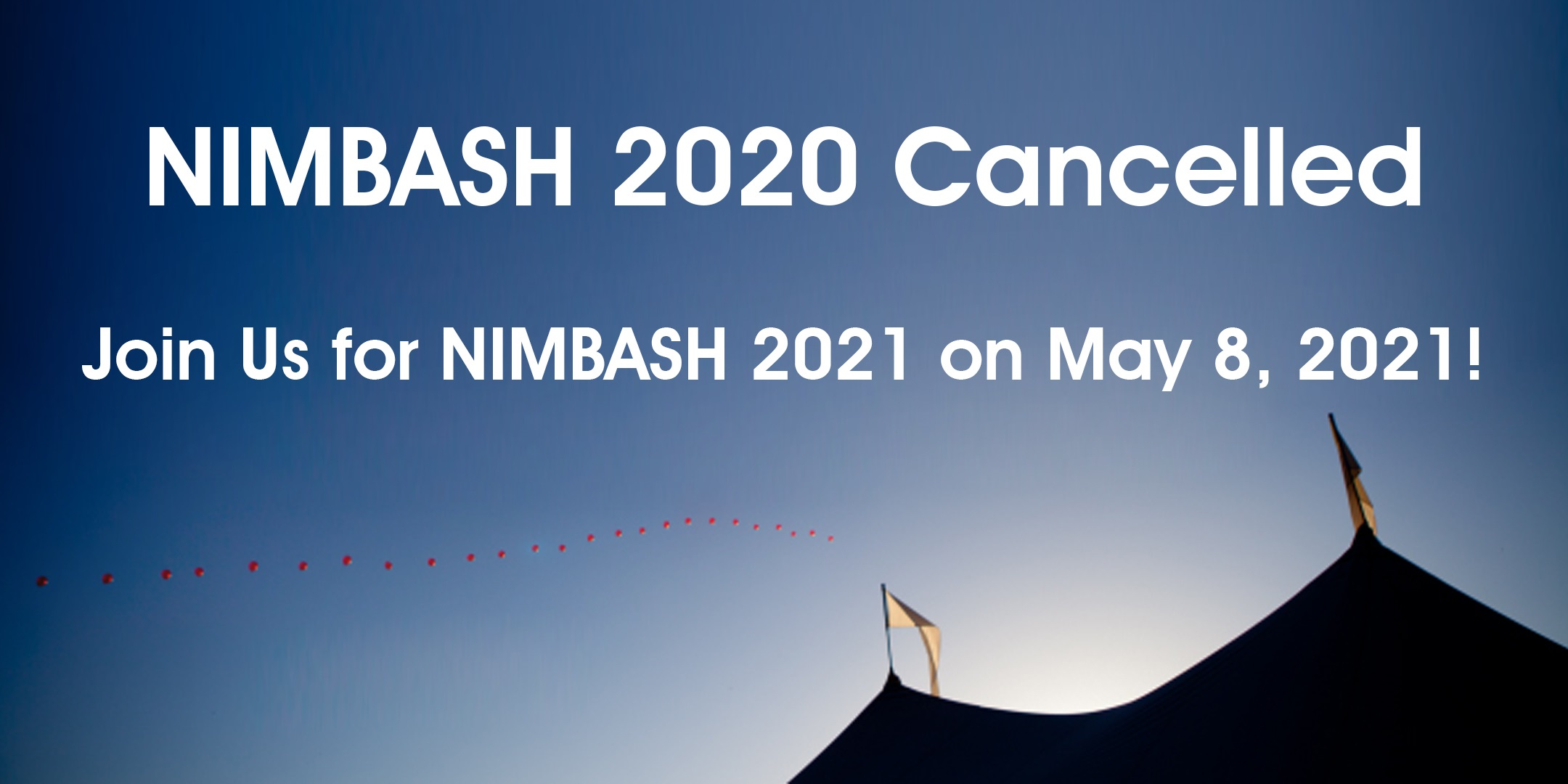 NIMBASH 2020 Is Cancelled, Please Mark Your Calendars For NIMBASH 2021 On May 8, 2021!
